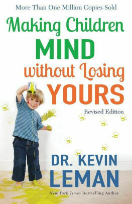 Making Children Mind without Losing Yours by Kevin Leman