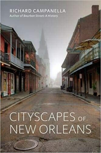 Cityscapes of New Orleans by Richard Campanella