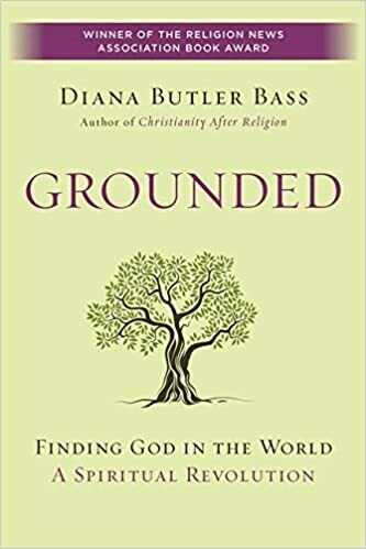 Grounded: Finding God in the World-A Spiritual Revolution by Diana Bass