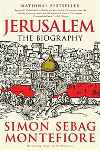 Jerusalem: The Biography by Simon Montefiore