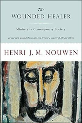The Wounded Healer: Ministry in Contemporary Society by Henri J. M. Nouwen