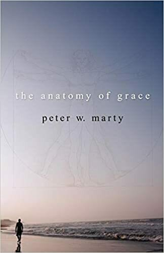 The Anatomy of Grace by Peter Marty