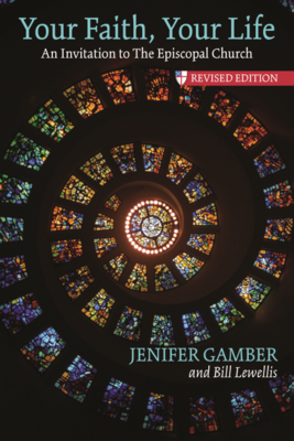 Your Faith, Your Life by Jenifer Gamber and Bill Lewellis