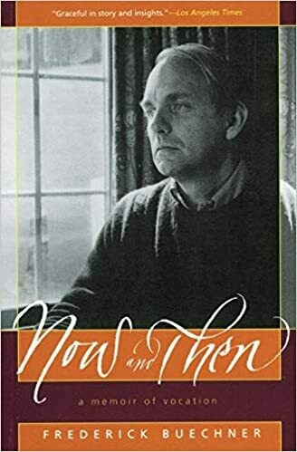 Now and Then: A Memoir of Vocation by Frederick Buechner