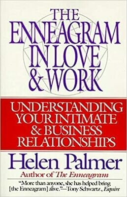 The Enneagram in Love and Work: Understanding Your Intimate and Business Relationships by Helen Palmer
