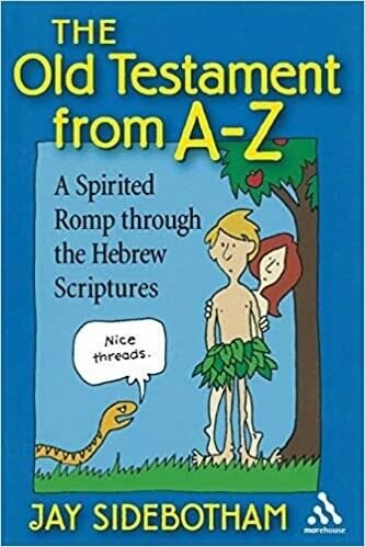 The Old Testament from A-Z: A Spirited Romp Through the Hebrew Scriptures