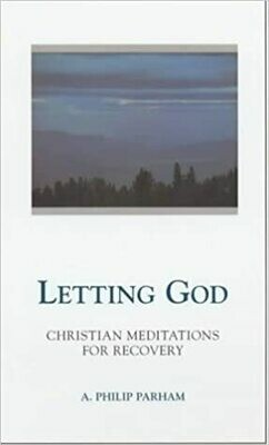 Letting God - Revised edition: Christian Meditations for Recovery