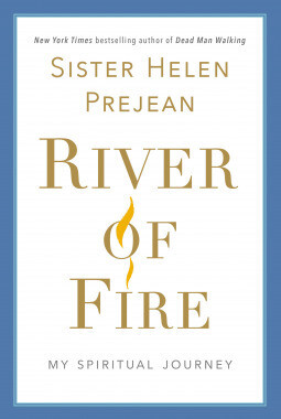 River of Fire On Becoming an Activist by Sister Helen Prejean