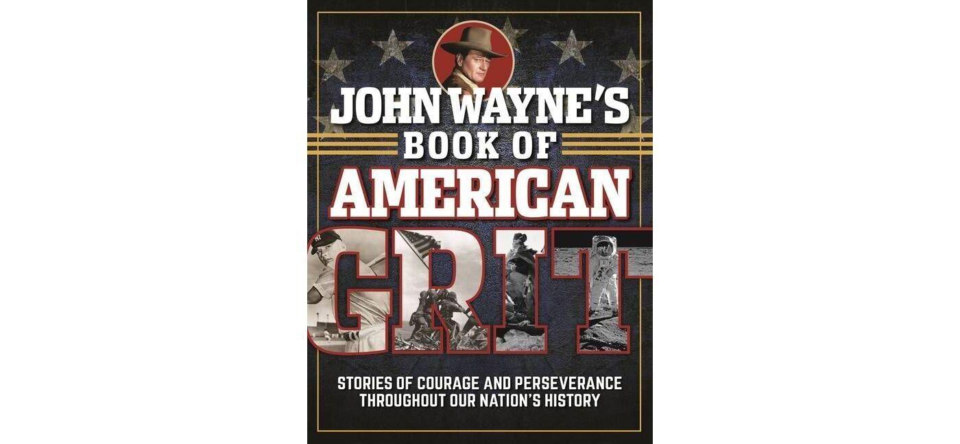 John Wayne's Book of American Grit