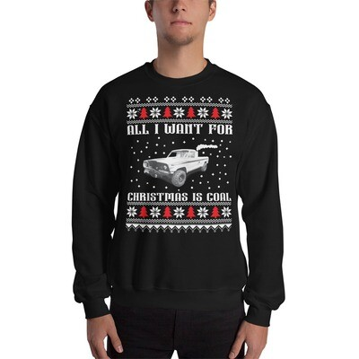 All I Need For Christmas Is COAL!!! Unisex Sweatshirt
