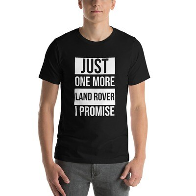 Just ONE more Land Rover Short-Sleeve Unisex T-Shirt