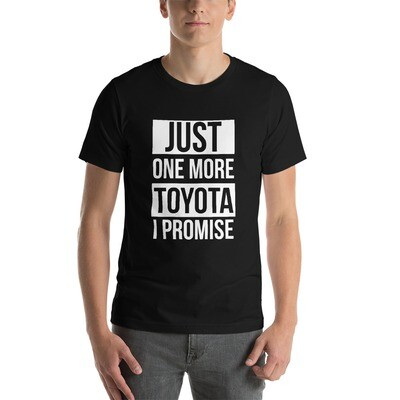 Just ONE more Toyota Short-Sleeve Unisex T-Shirt