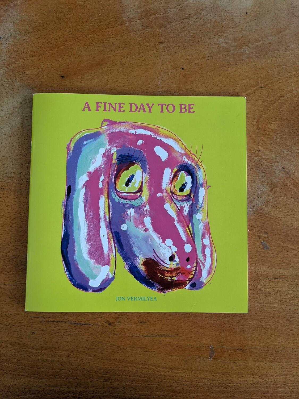 (Langue anglaise) A fine day to be par Jon Vermilyea
