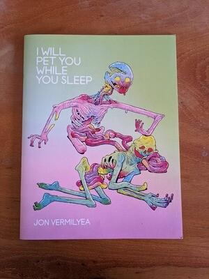 I will pet you while you sleep par Jon Vermilyea - Artbook-