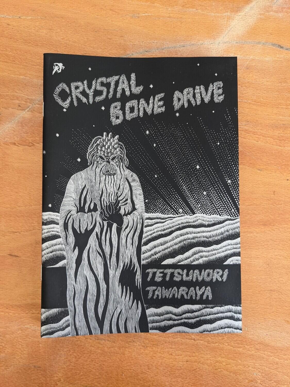 Crystal Bone Drive par Tetsunori Tawaraya (Langue Anglaise/ English version)