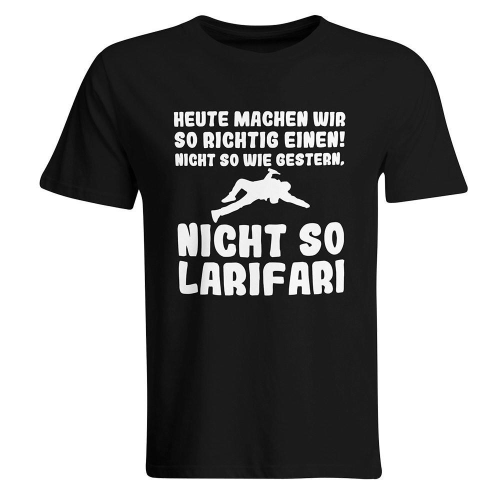 Heute machen wir so richtig einen, nicht so wie gestern, nicht so Larifari T-Shirt (Herren, Rundhals Ausschnitt)