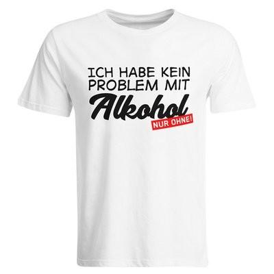 Ich habe kein Problem mit Alkohol – nur ohne! T-Shirt (Herren, Rundhals Ausschnitt)