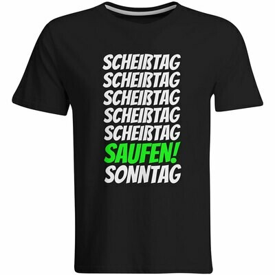 Scheißtag, ..., Saufen, Sonntag T-Shirt (Herren, Rundhals Ausschnitt)