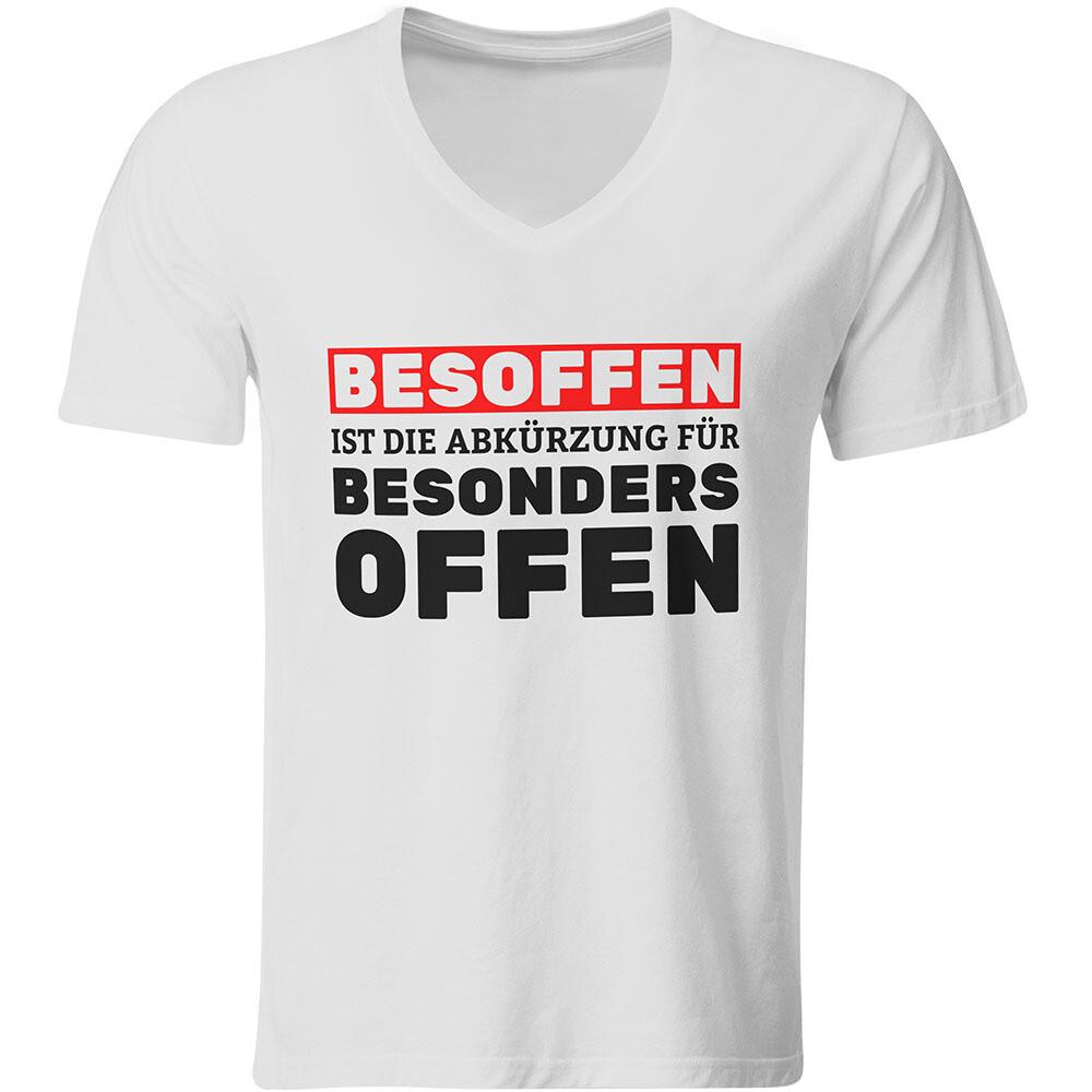 Besoffen ist die Abkürzung für besonders offen T-Shirt (Herren, V-Ausschnitt)