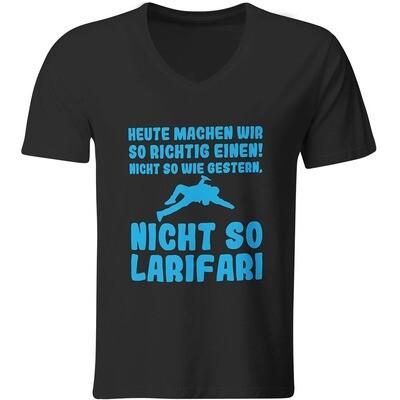Heute machen wir so richtig einen, nicht so wie gestern, nicht so Larifari T-Shirt (Herren, V-Ausschnitt)
