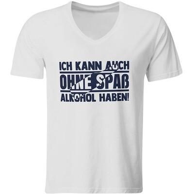 Ich kann auch ohne Spaß Alkohol haben T-Shirt (Herren, V-Ausschnitt)