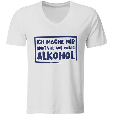 Ich mache mir nicht viel aus wenig Alkohol T-Shirt (Herren, V-Ausschnitt)