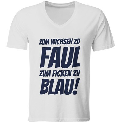 Zum Wichsen zu faul zum Ficken zu blau T-Shirt (Herren, V-Ausschnitt)