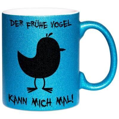 Der frühe Vogel kann mich mal Tasse mit Glitzereffekt (Glitzertasse)