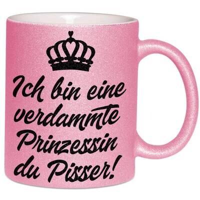 Ich bin eine verdammte Prinzessin du Pisser Tasse mit Glitzereffekt (Glitzertasse)