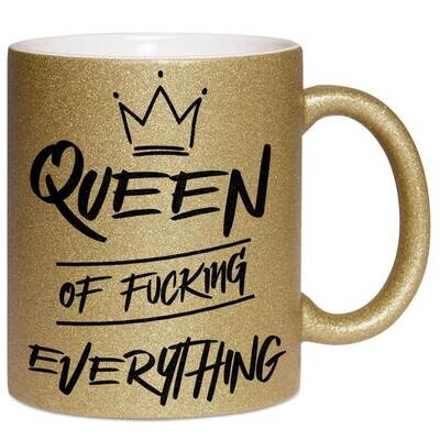 Queen of fucking everything Tasse mit Glitzereffekt (Glitzertasse)