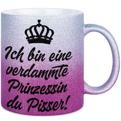 Ich bin eine verdammte Prinzessin du Pisser Tasse mit Glitzereffekt (Glitzertasse mit Farbverlauf)