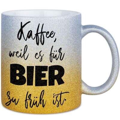 Kaffee, weil es für Bier zu früh ist Tasse mit Glitzereffekt (Glitzertasse mit Farbverlauf)