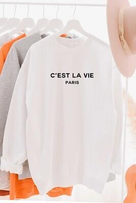 Ces't La vie Sweat Shirt