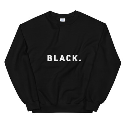 BLACK period. Unisex Sweatshirt