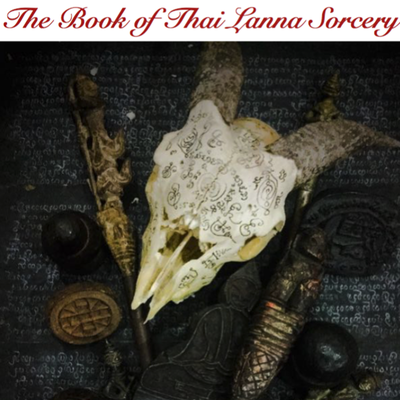The Book of Thai Lanna Sorcery (Buddha Magic 6) 180 Page Special Issue