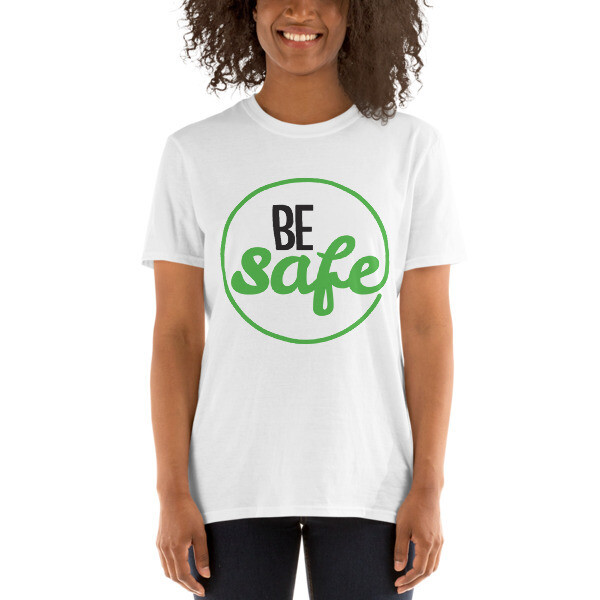 Be Safe Unisex T-Shirt