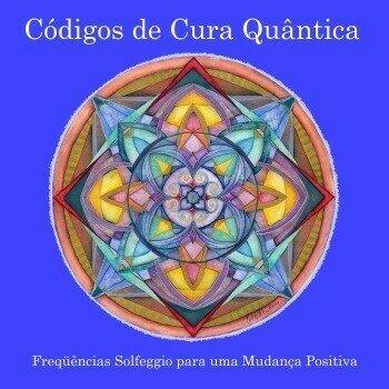 Códigos de Cura Quântica (download em ÁUDIO)