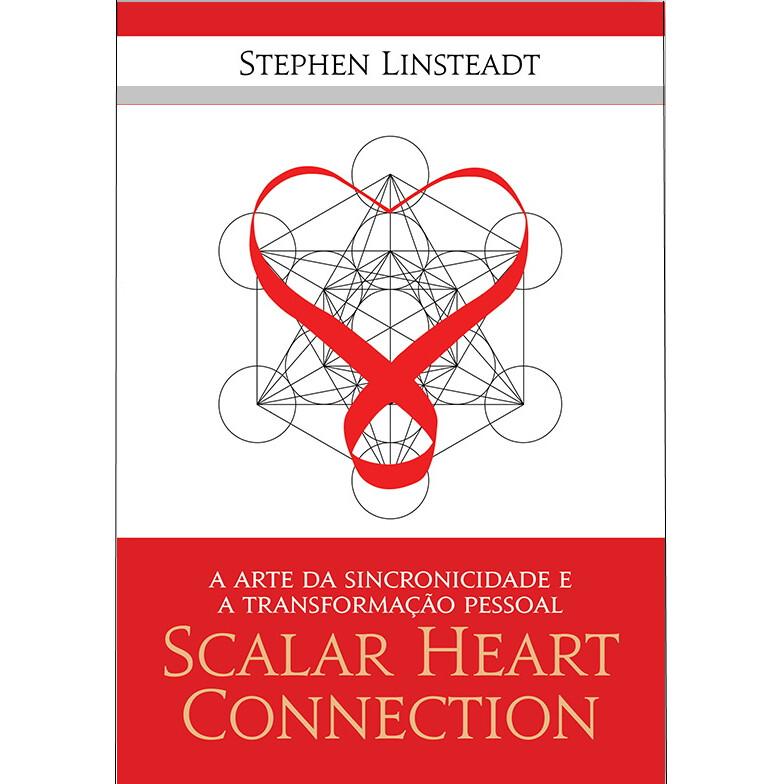 Scalar Heart Connection - A Arte da Sincronicidade e Transformação Pessoal (PORTUGUESE descarregável)