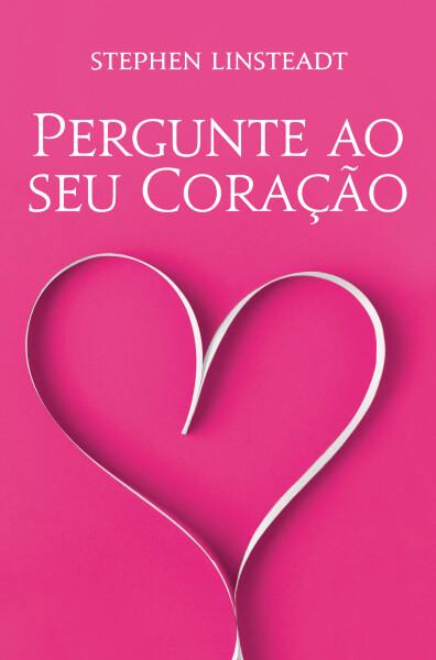Pergunte ao Seu Coração - 365 Mensagens do Coração para Você  (PORTUGUESE descarregável)
