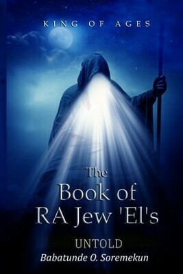 KING OF AGES: The Book of RA Jew 'EL's Paperback – November 17, 2019