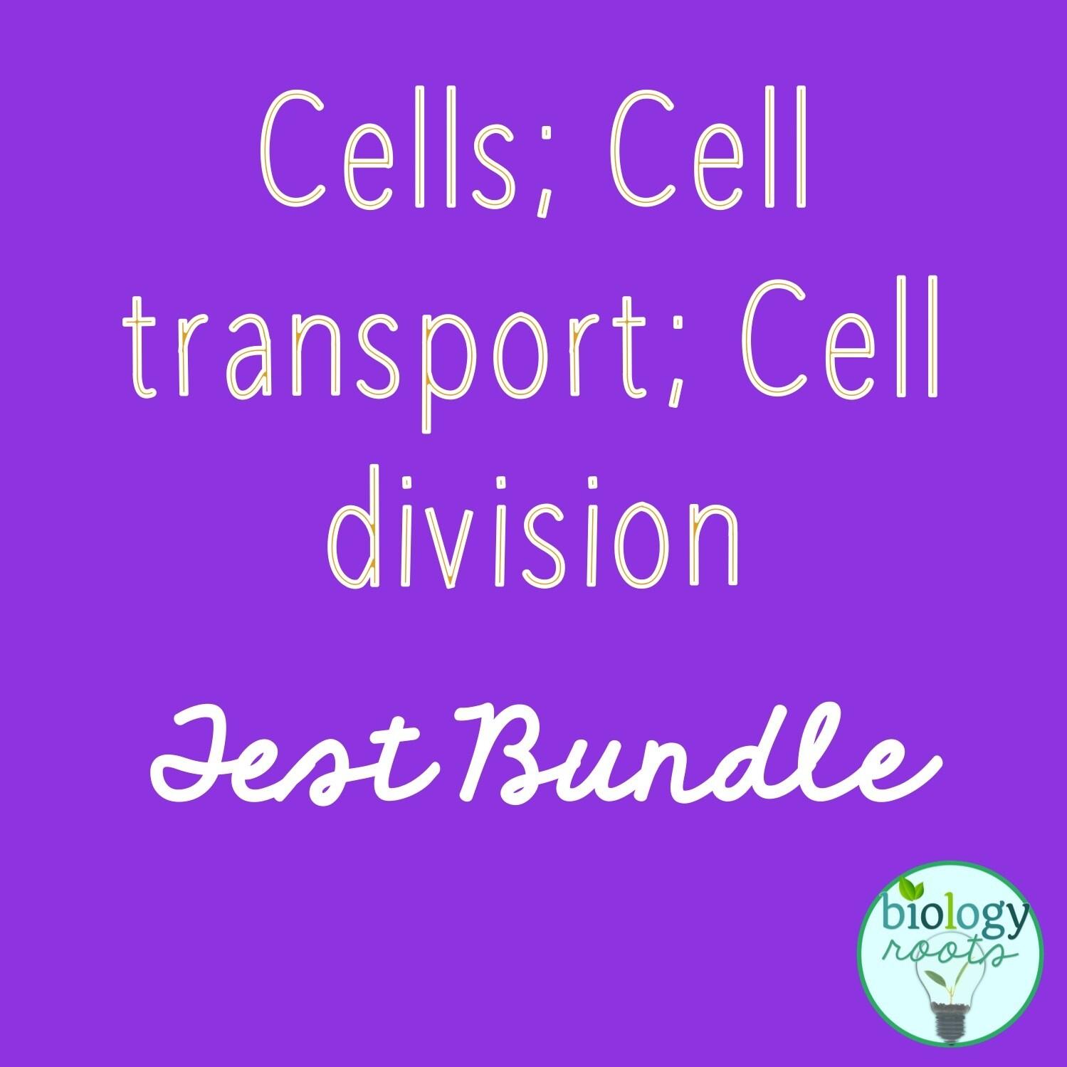 Test Bundle- Cells: Structure, Transport, and Division