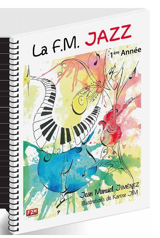 La F.M Jazz 1ère Année - Volume 1