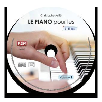 CD - LE PIANO pour les 9/15 ans - Vol 1