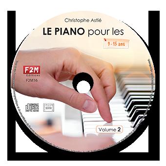 CD - LE PIANO pour les 9/15 ans - Vol 2