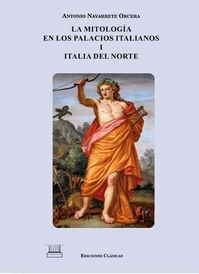 LA MITOLOGIA EN LOS PALACIOS ITALIANOS VOL. I - ITALIA DEL NORTE