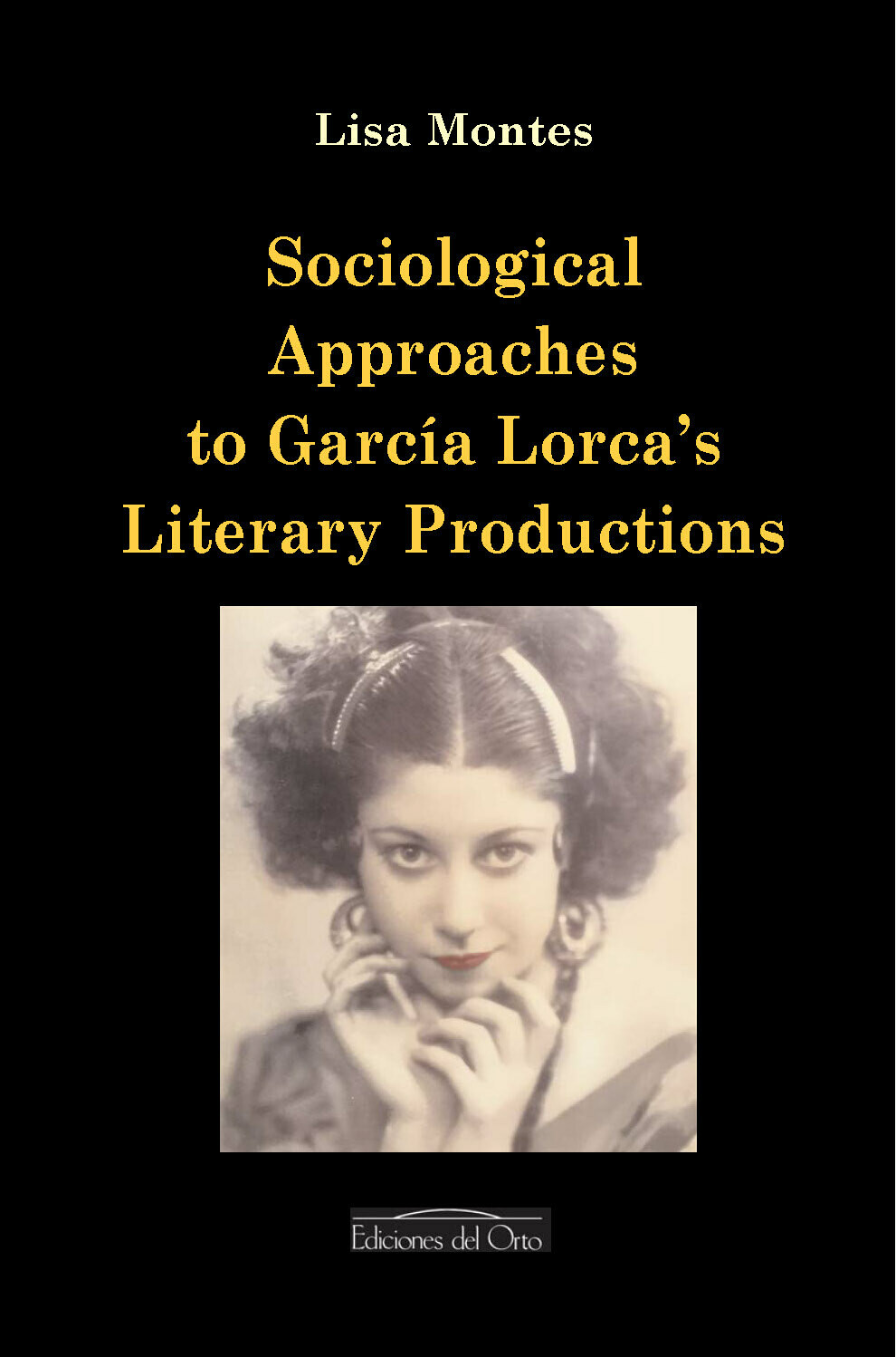 SOCIOLOGICAL APPROACHES TO GARCIA LORCA´S LITERARY PRODUCTIONS