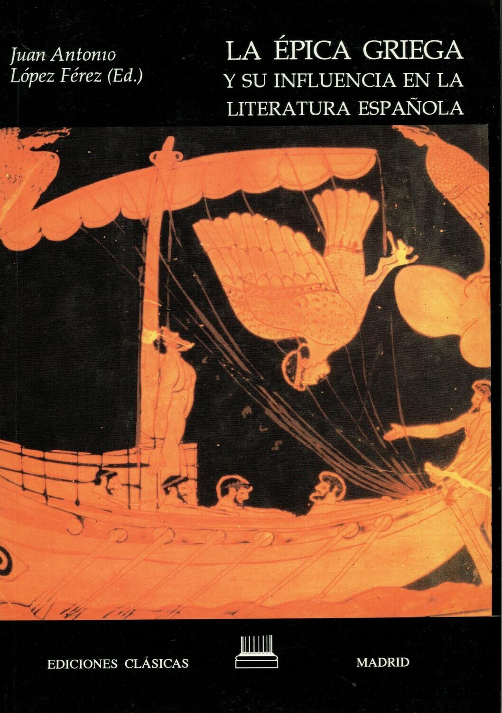 LA EPICA GRIEGA Y SU INFLUENCIA EN LA LITERATURA ESPAÑOLA