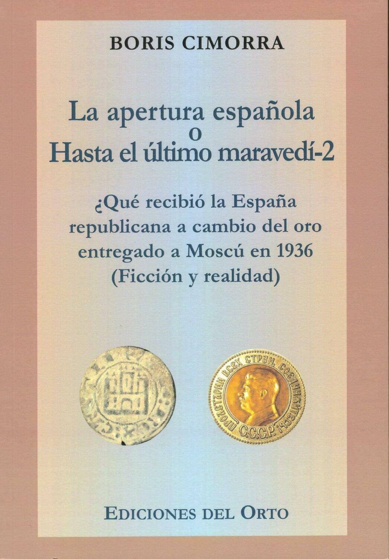 LA APERTURA ESPAÑOLA O HASTA EL ULTIMO MARAVEDI II