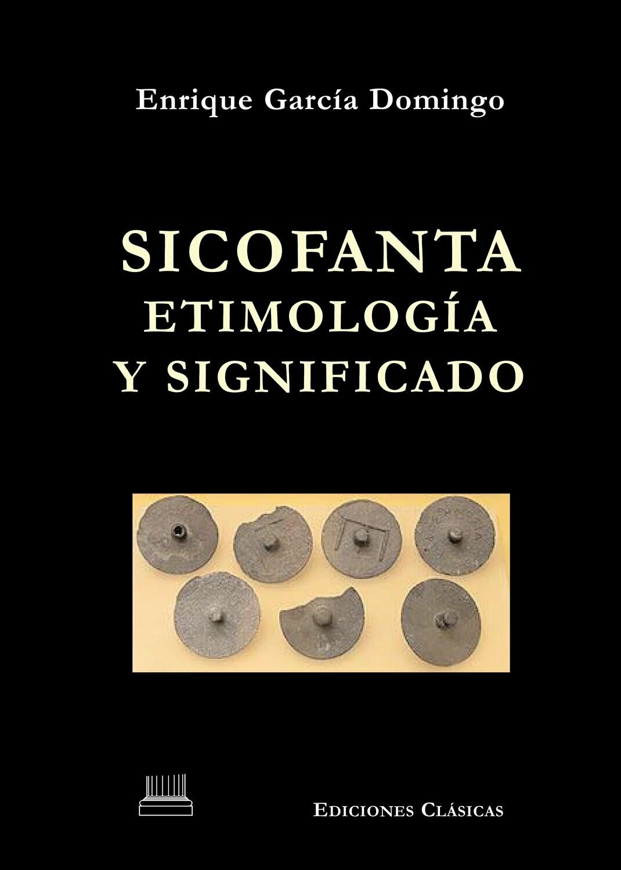 SICOFANTA. ETIMOLOGIA Y SIGNIFICADO