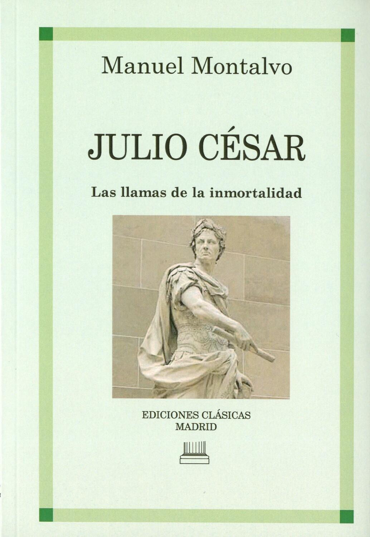 JULIO CESAR, LAS LLAMAS DE LA INMORTALIDAD